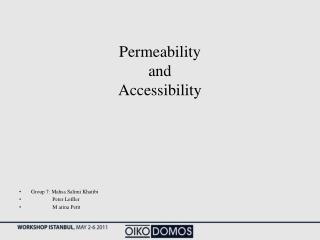 Permeability and Accessibility