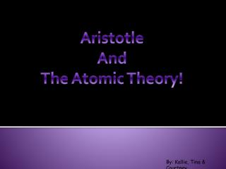 Aristotle And The Atomic Theory!