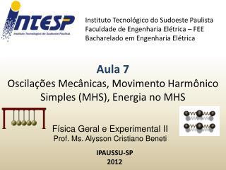 Física Geral e Experimental II  Prof.  Ms . Alysson Cristiano Beneti