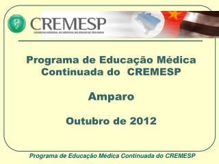 Programa de Educação Médica Continuada do  CREMESP Amparo Outubro de 2012