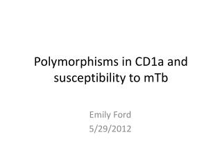 Polymorphisms in CD1a and susceptibility to  mTb