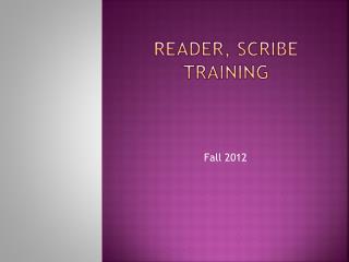 Reader, scribe training