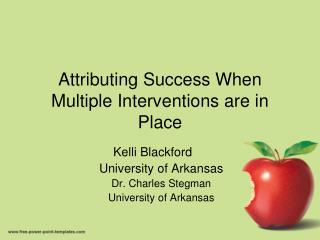 Attributing Success When Multiple Interventions are in Place