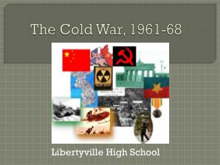 The Cold War, 1961-68