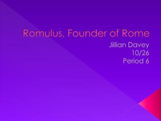 Romulus, Founder of Rome