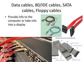 Data cables, 80/IDE cables, SATA cables, Floppy cables