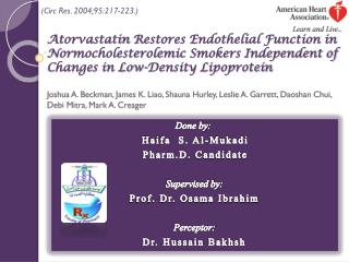 Done by:  Haifa  S. Al- Mukadi Pharm.D . Candidate Supervised by: Prof. Dr. Osama Ibrahim