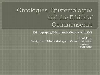 Ontologies, Epistemologies and the Ethics of Commonsense