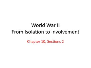 World War II From Isolation to Involvement