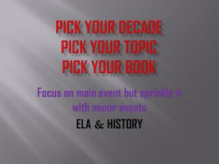 Pick your decade Pick your topic Pick your book