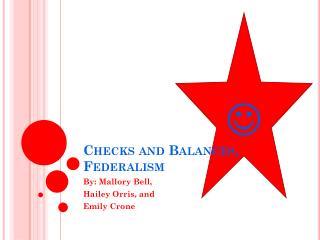 Checks and Balances,  Federalism