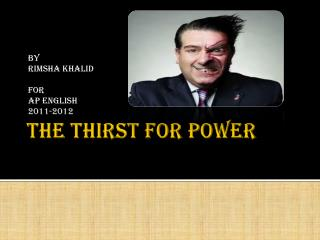 The thirst for power