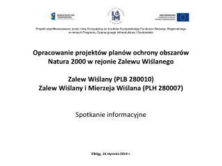Opracowanie  projektów planów ochrony obszarów  Natura 2000 w rejonie  Zalewu Wiślanego