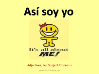 Adjectives,  Ser , Subject Pronouns