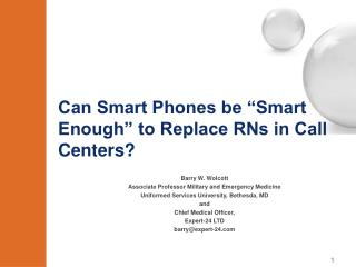 "Can Smart Phones be ""Smart Enough"" to Replace RNs in Call Centers?"