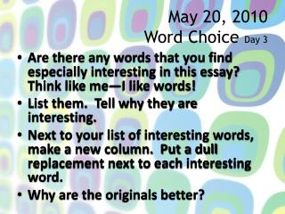 May  20 ,  2010  Word Choice  Day 3