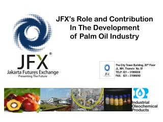 JFX's Role and Contribution  In The Development            of  Palm Oil Industry