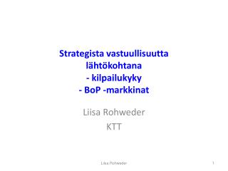 Strategista vastuullisuutta  l�ht�kohtana  - kilpailukyky -  BoP  -markkinat