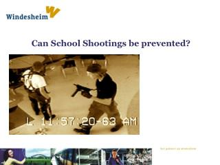 Can  School  Shootings be prevented ?