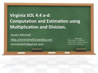 Virginia SOL 4.4 a-d: Computation and Estimation using Multiplication and Division.