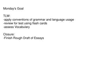 Monday's Goal TLW: -apply conventions of grammar and language usage