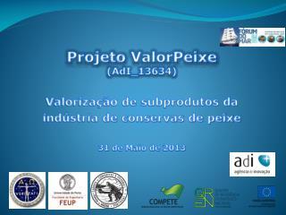 Projeto ValorPeixe (AdI_13634) Valorização de subprodutos da indústria de conservas de peixe