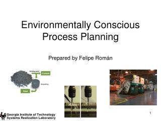 Environmentally Conscious Process Planning