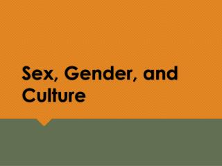 Sex, Gender, and Culture