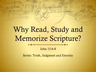 Why Read, Study and Memorize Scripture?