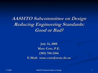 AASHTO Subcommittee on Design Reducing Engineering Standards:  Good or Bad?