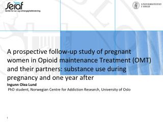 Ingunn Olea  Lund  PhD student, Norwegian Centre for Addiction Research, University of Oslo