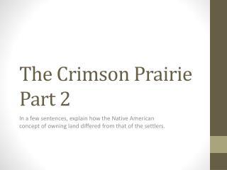 The Crimson Prairie Part 2