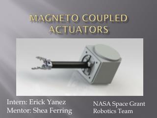 Magneto coupled actuators