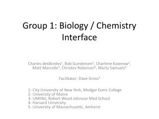 Group 1: Biology / Chemistry Interface