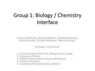 Group 1: Biology / Chemistry Interface