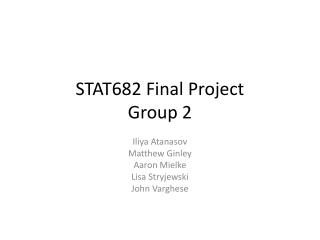STAT682 Final Project Group 2