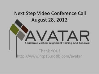 Next Step Video Conference Call August 28, 2012