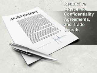 Restrictive Covenants, Confidentiality Agreements, and Trade Secrets