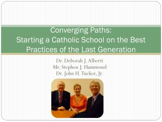 Converging Paths:  Starting a Catholic School on the Best Practices of the Last Generation