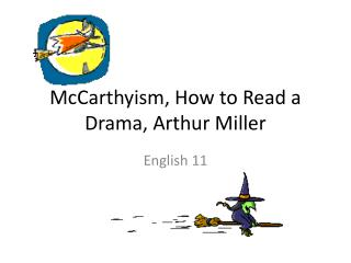 McCarthyism, How to Read a Drama, Arthur Miller