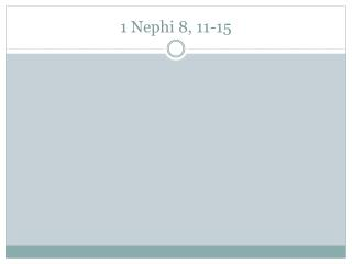 1 Nephi 8, 11-15