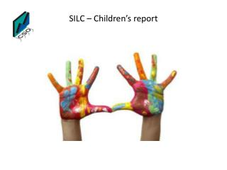 SILC – Children's report