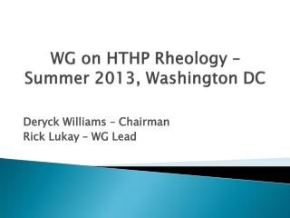WG on HTHP Rheology –  Summer 2013, Washington DC