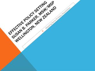 Effective policy  setting SUSAn  b. Parker, MSW/MSP WELLINGTON, New  zealand