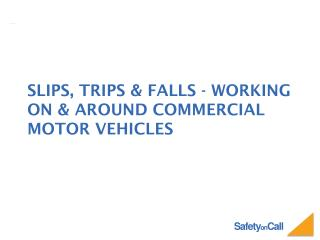 Slips, trips & falls - working on & around commercial motor vehicles