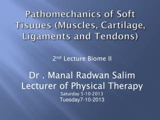Pathomechanics of Soft  Tisuues  (Muscles, Cartilage, Ligaments and Tendons)