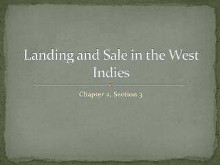 Landing and Sale in the West Indies