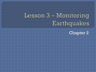 Lesson 3 – Monitoring Earthquakes
