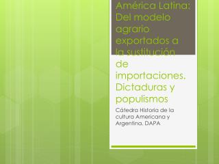 Cátedra Historia de la cultura Americana y Argentina. DAPA