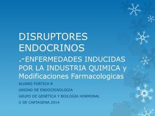 ALVARO FORTICH R UNIDAD DE ENDOCRINOLOGIA GRUPO DE GENETICA Y BIOLOGIA HORMONAL